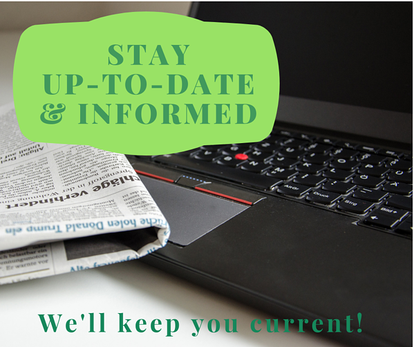 Stay Up-to-date & Informed...We'll keep you current! pic